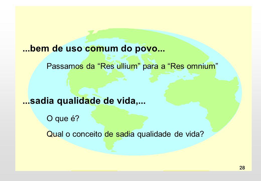Passamos da Res ullium para a Res omnium