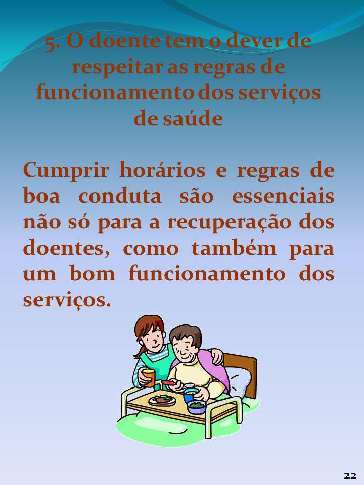 5. O doente tem o dever de respeitar as regras de funcionamento dos serviços de saúde