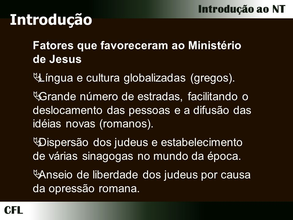 Introdução Fatores que favoreceram ao Ministério de Jesus
