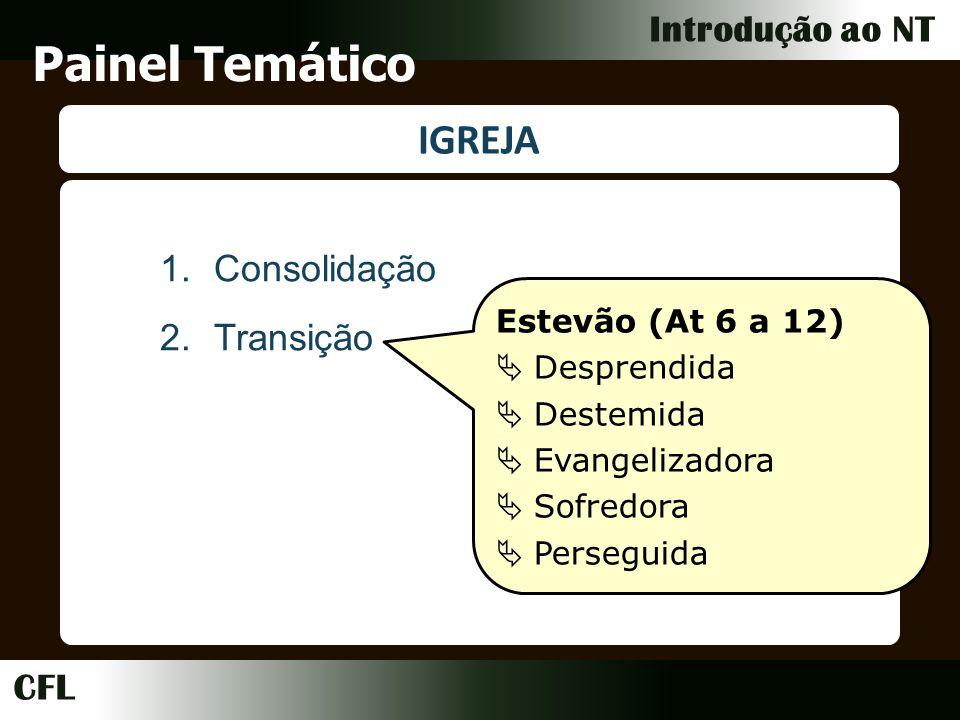 Painel Temático IGREJA Consolidação Transição Estevão (At 6 a 12)