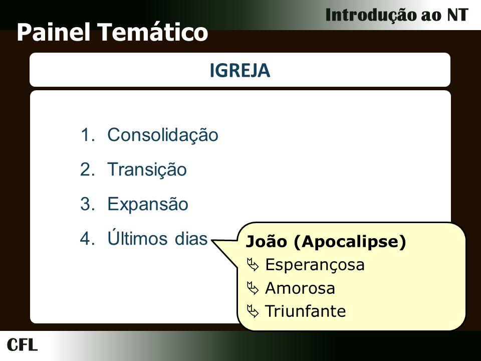 Painel Temático IGREJA Consolidação Transição Expansão Últimos dias