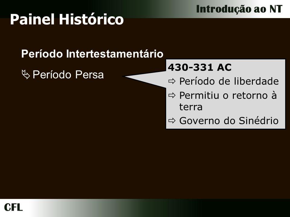 Painel Histórico Período Intertestamentário Período Persa 430-331 AC