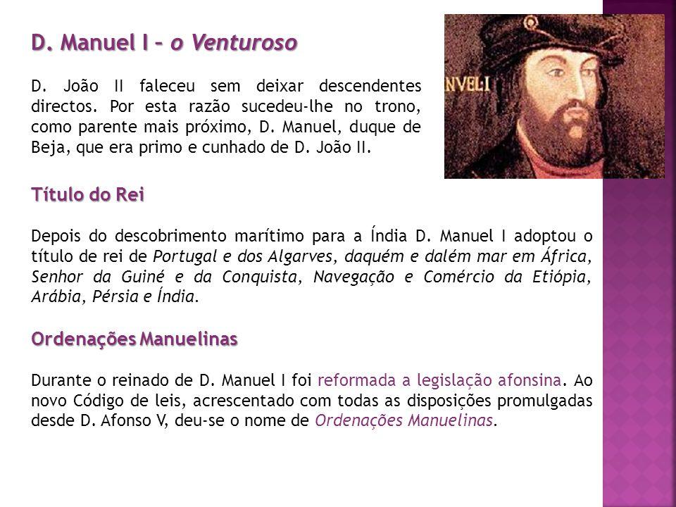 D. Manuel I – o Venturoso Título do Rei Ordenações Manuelinas