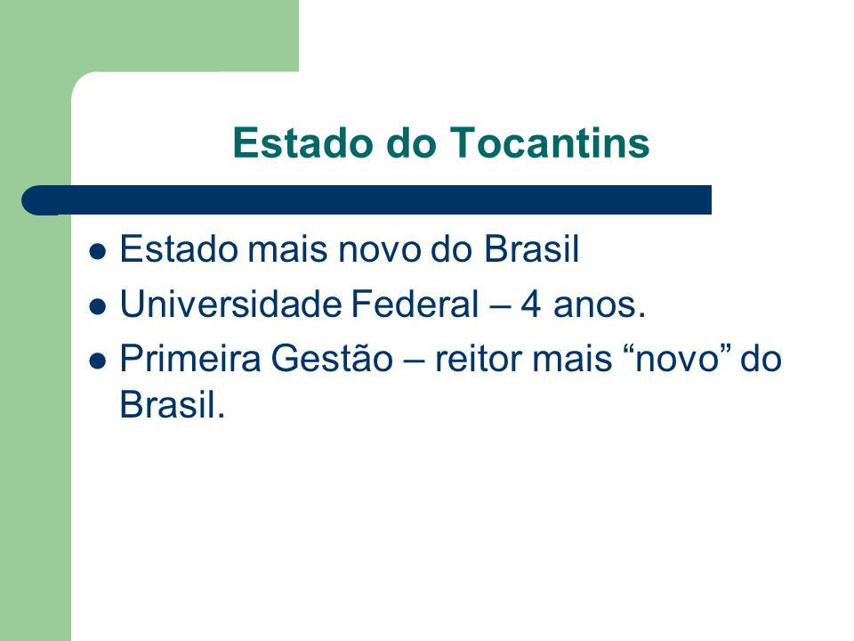 Estado do Tocantins Estado mais novo do Brasil