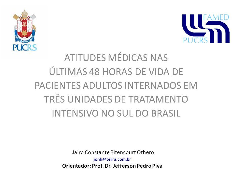 ATITUDES MÉDICAS NAS ÚLTIMAS 48 HORAS DE VIDA DE PACIENTES ADULTOS INTERNADOS EM TRÊS UNIDADES DE TRATAMENTO INTENSIVO NO SUL DO BRASIL
