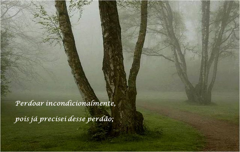 Perdoar incondicionalmente,