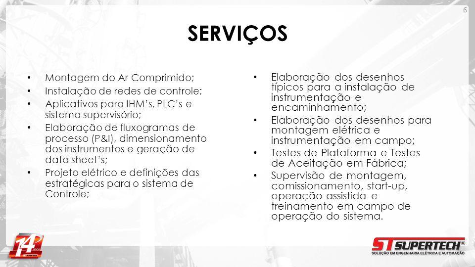 SERVIÇOS Montagem do Ar Comprimido; Instalação de redes de controle; Aplicativos para IHM's, PLC's e sistema supervisório;