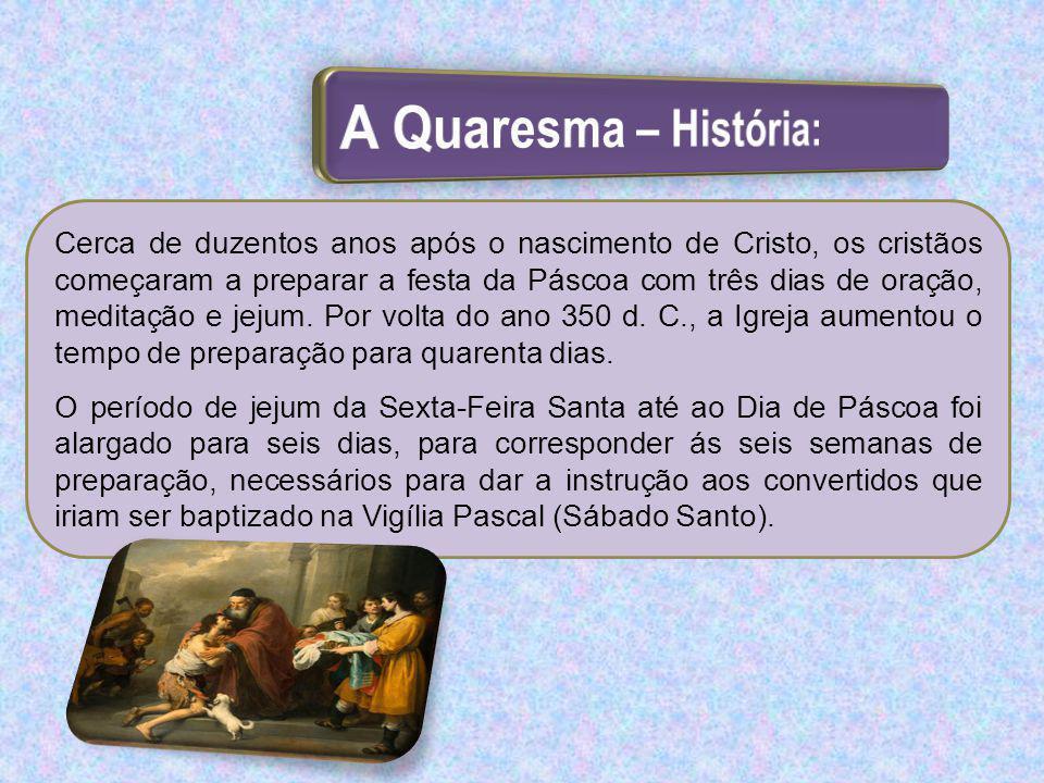 A Quaresma – História: