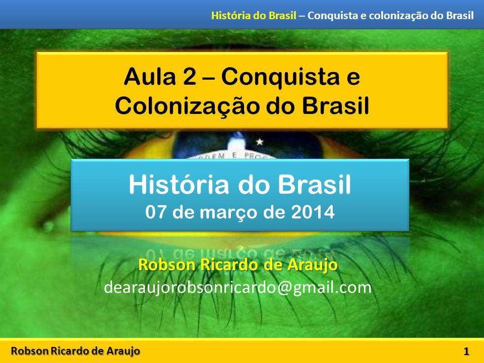 Aula 2 – Conquista e Colonização do Brasil