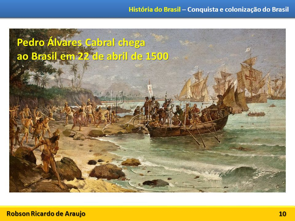 Pedro Álvares Cabral chega