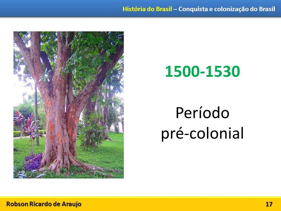 1500-1530 Período pré-colonial