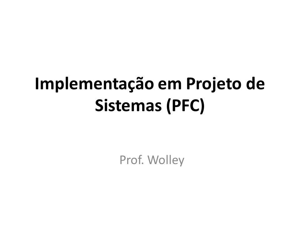 Implementação em Projeto de Sistemas (PFC)