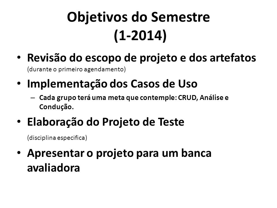 Objetivos do Semestre (1-2014)