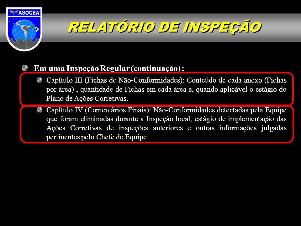 RELATÓRIO DE INSPEÇÃO Em uma Inspeção Regular (continuação) :