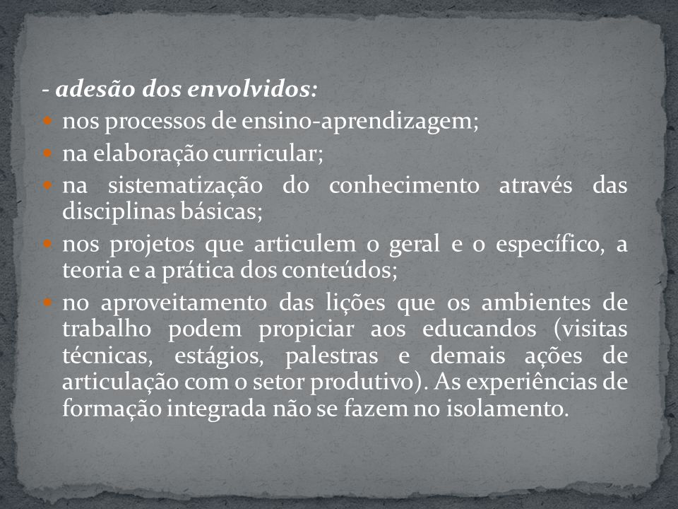 - adesão dos envolvidos: