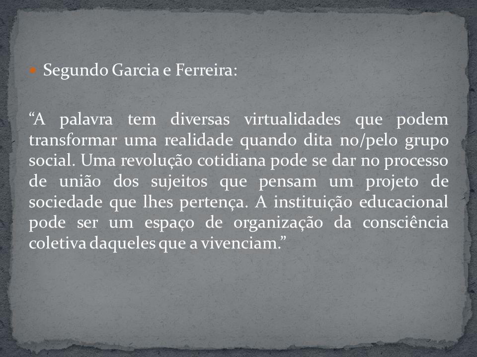 Segundo Garcia e Ferreira: