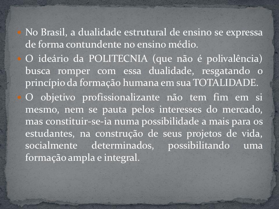 No Brasil, a dualidade estrutural de ensino se expressa de forma contundente no ensino médio.