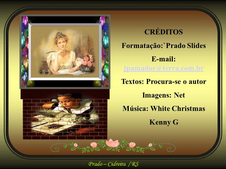 Formatação:`Prado Slides E-mail: jpamador@terra.com.br