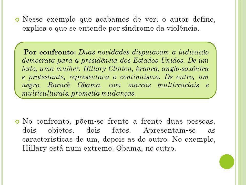 Nesse exemplo que acabamos de ver, o autor define, explica o que se entende por síndrome da violência.