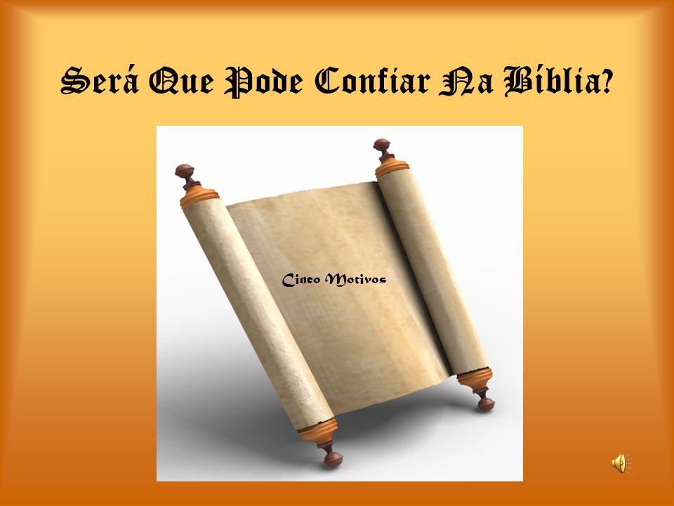 Será Que Pode Confiar Na Bíblia