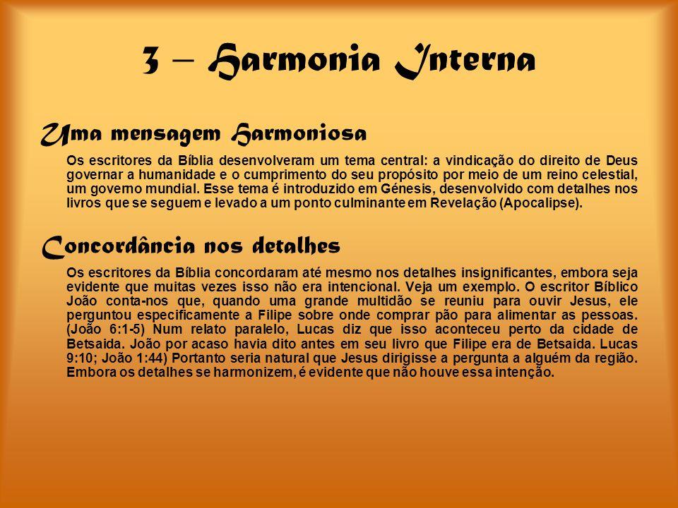 3 – Harmonia Interna Uma mensagem Harmoniosa Concordância nos detalhes