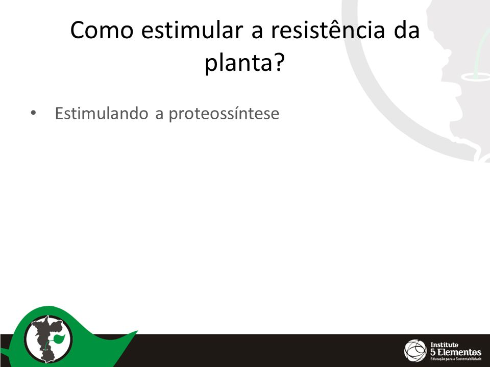 Como estimular a resistência da planta