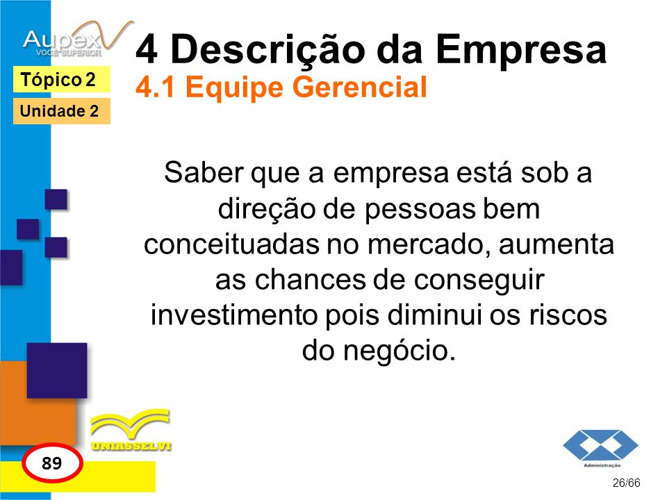 4 Descrição da Empresa 4.1 Equipe Gerencial