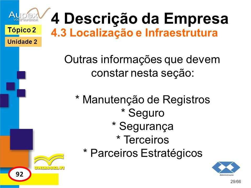 4 Descrição da Empresa 4.3 Localização e Infraestrutura