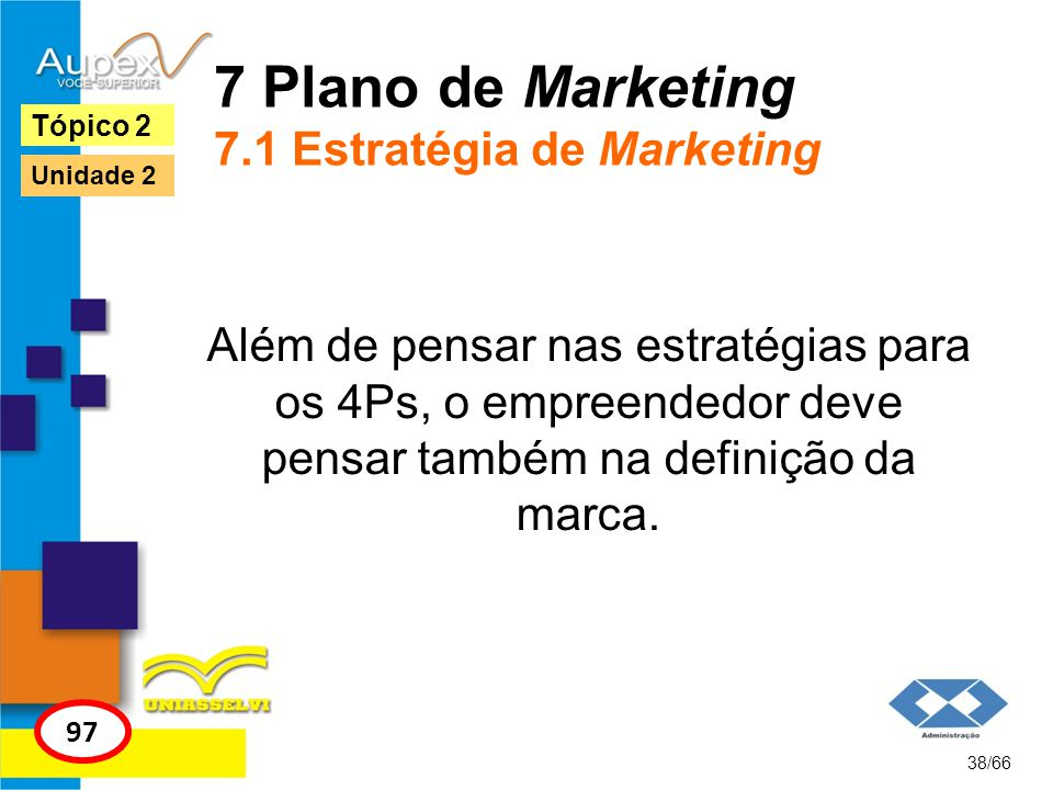 7 Plano de Marketing 7.1 Estratégia de Marketing