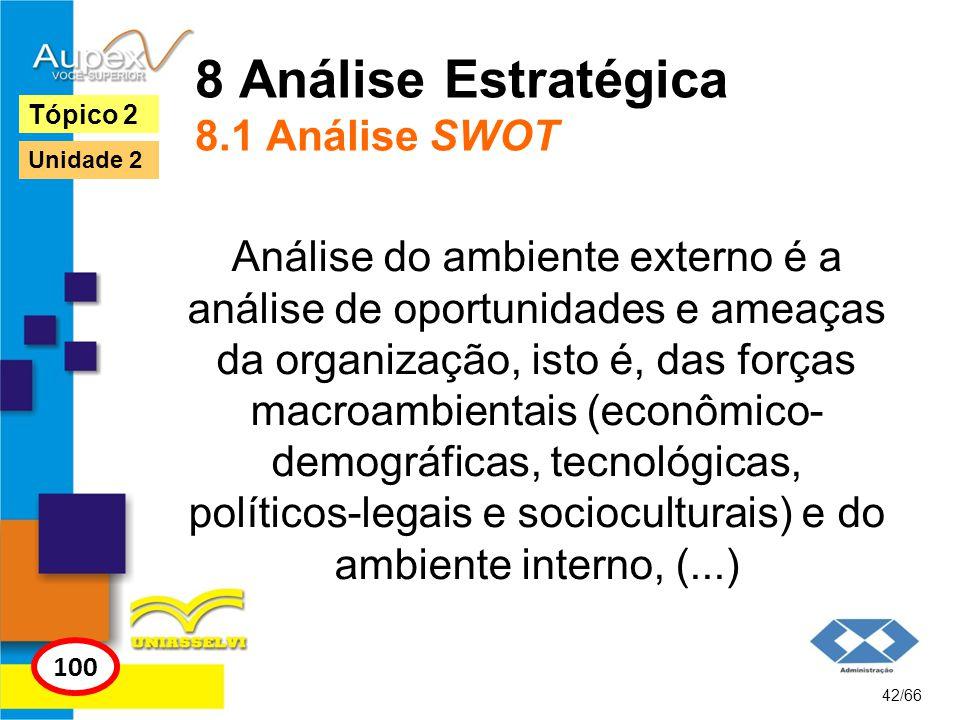 8 Análise Estratégica 8.1 Análise SWOT