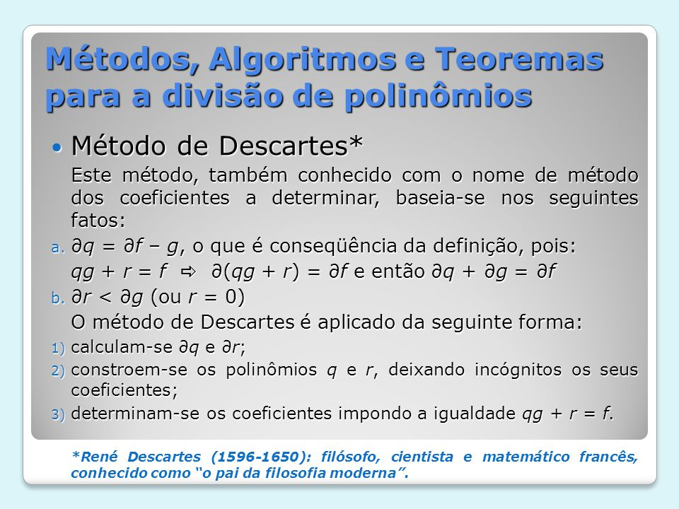 Métodos, Algoritmos e Teoremas para a divisão de polinômios