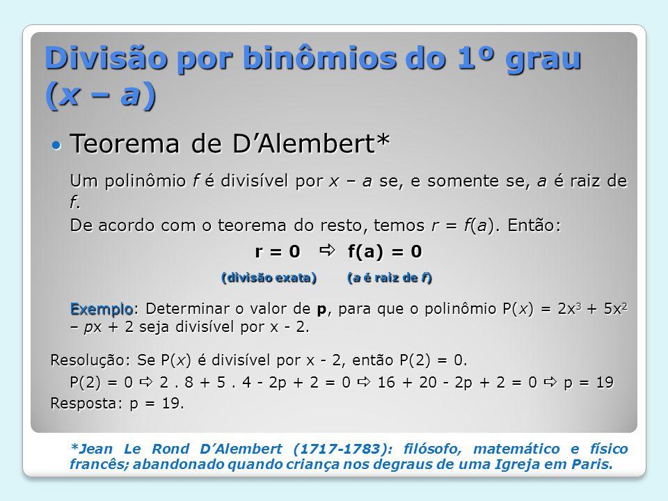Divisão por binômios do 1º grau (x – a)