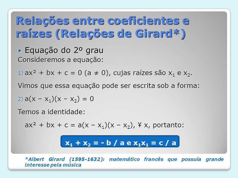 Relações entre coeficientes e raízes (Relações de Girard*)