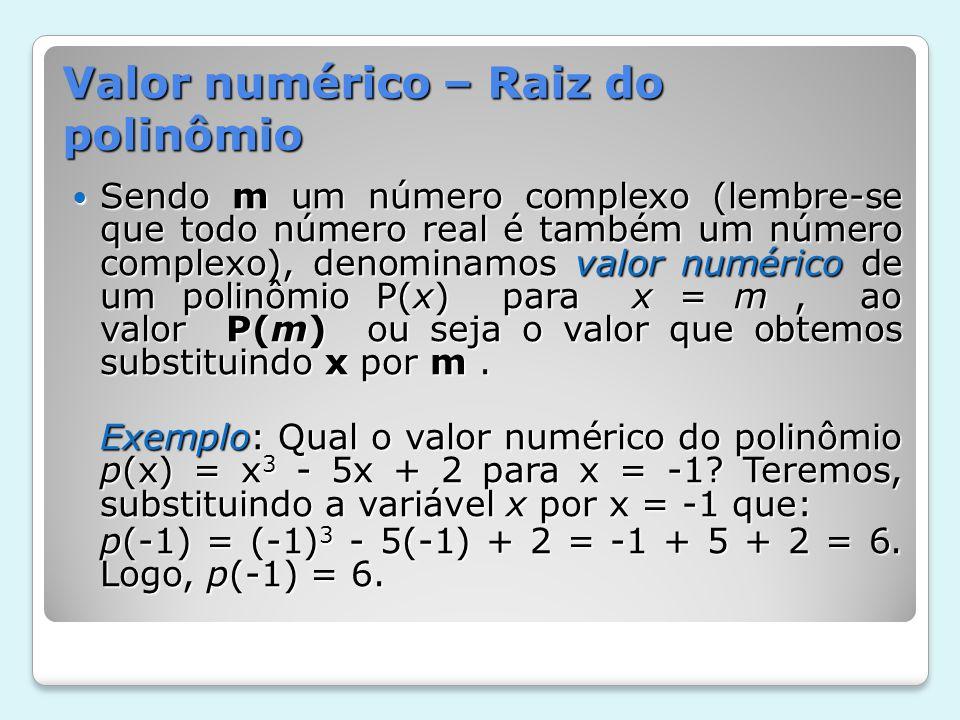 Valor numérico – Raiz do polinômio