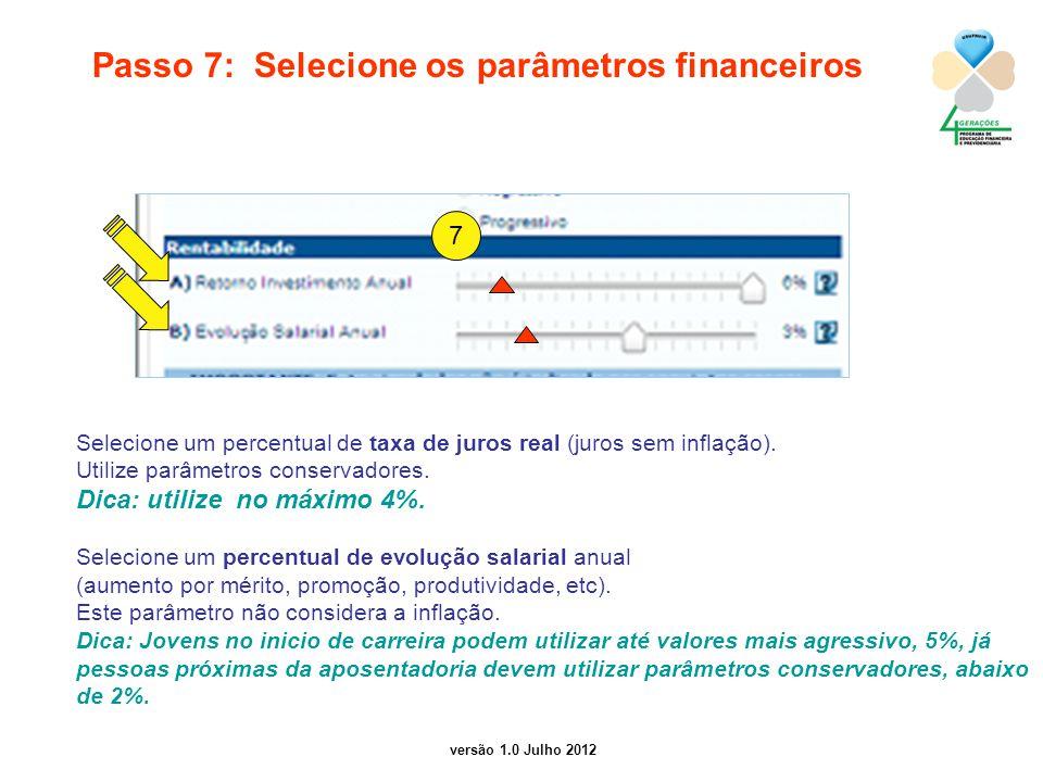 Passo 7: Selecione os parâmetros financeiros