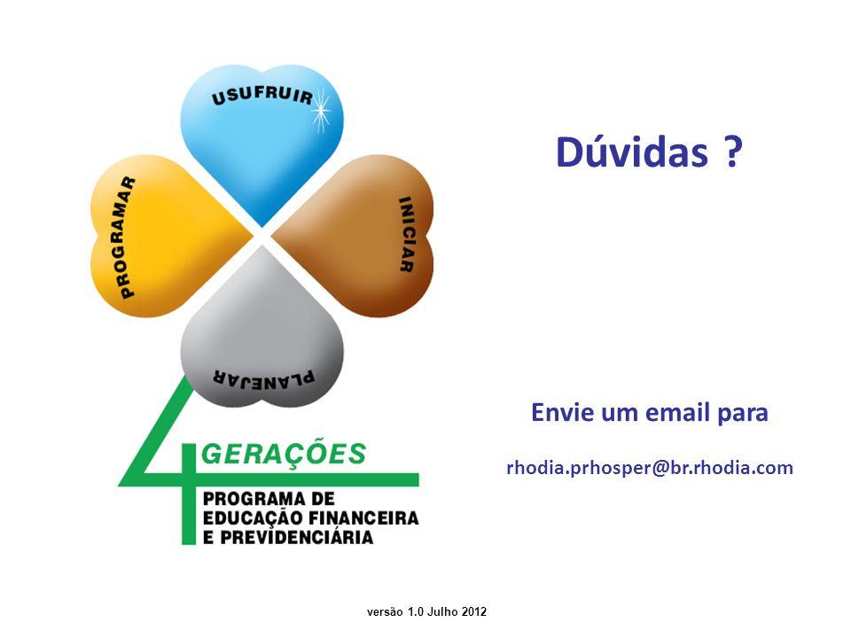 Dúvidas Envie um email para rhodia.prhosper@br.rhodia.com