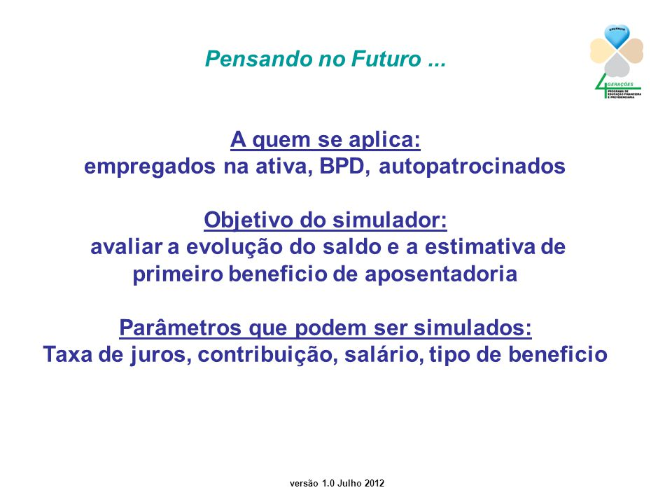 empregados na ativa, BPD, autopatrocinados Objetivo do simulador: