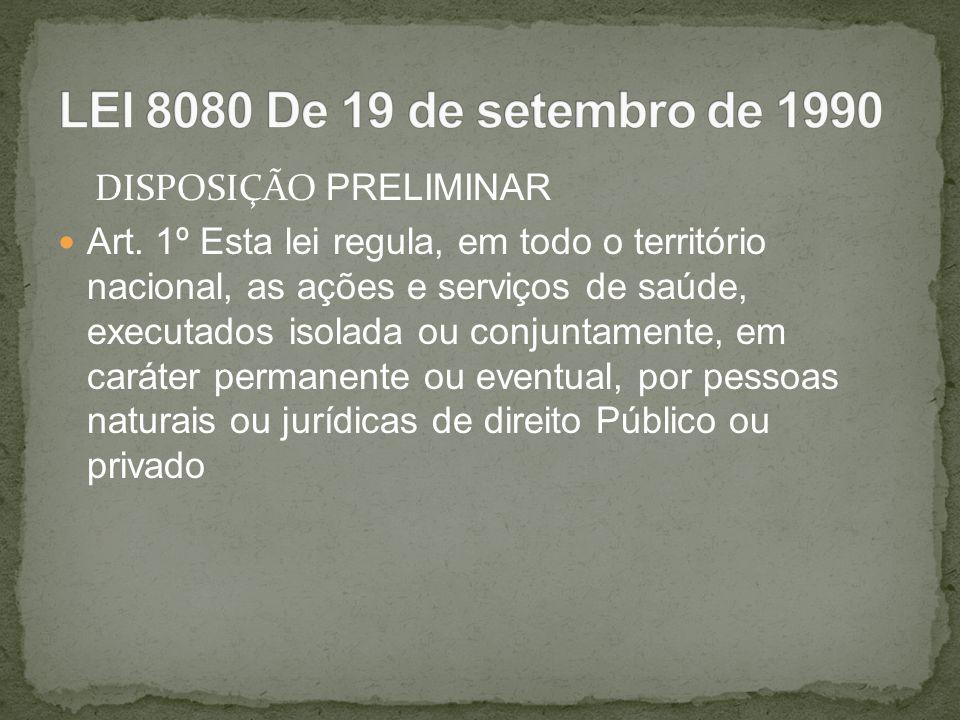 LEI 8080 De 19 de setembro de 1990 DISPOSIÇÃO PRELIMINAR