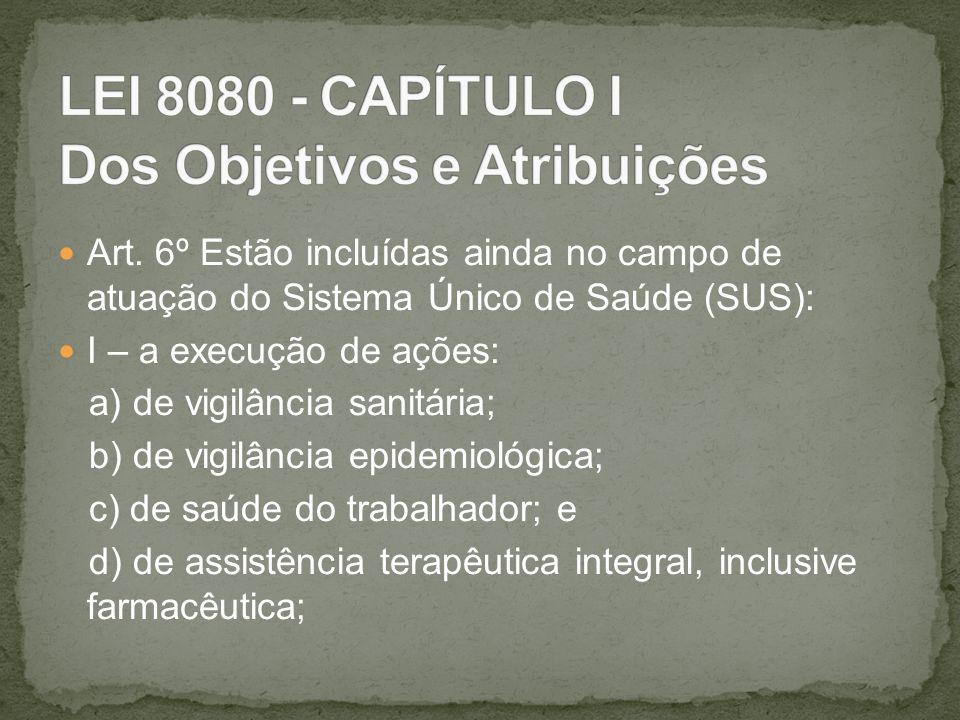 LEI 8080 - CAPÍTULO I Dos Objetivos e Atribuições