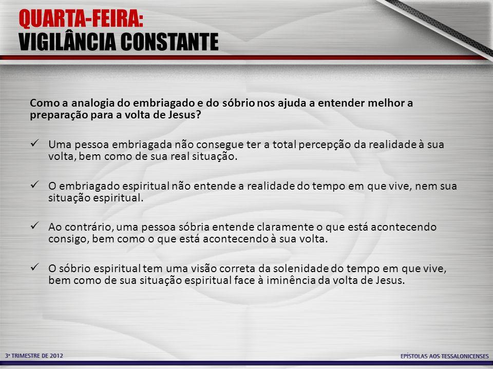 QUARTA-FEIRA: VIGILÂNCIA CONSTANTE