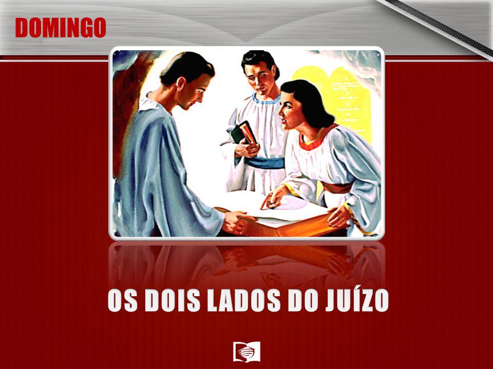 DOMINGO OS DOIS LADOS DO JUÍZO