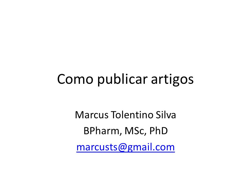 Marcus Tolentino Silva BPharm, MSc, PhD marcusts@gmail.com