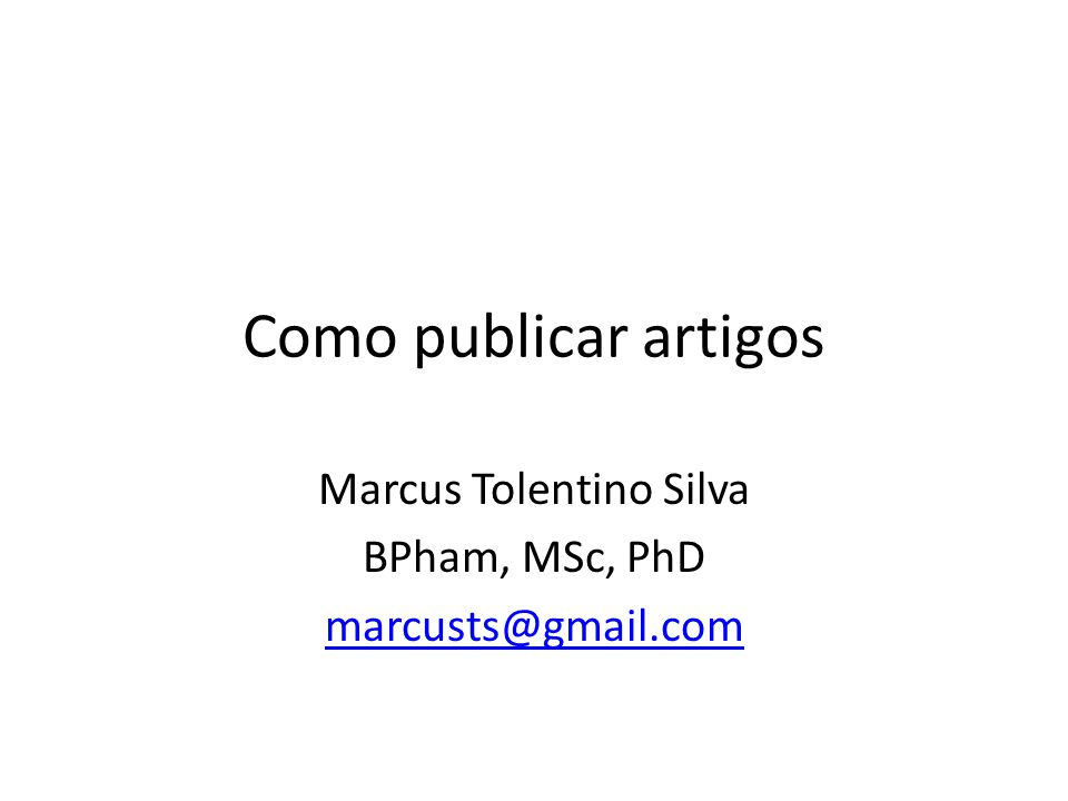 Marcus Tolentino Silva BPham, MSc, PhD marcusts@gmail.com