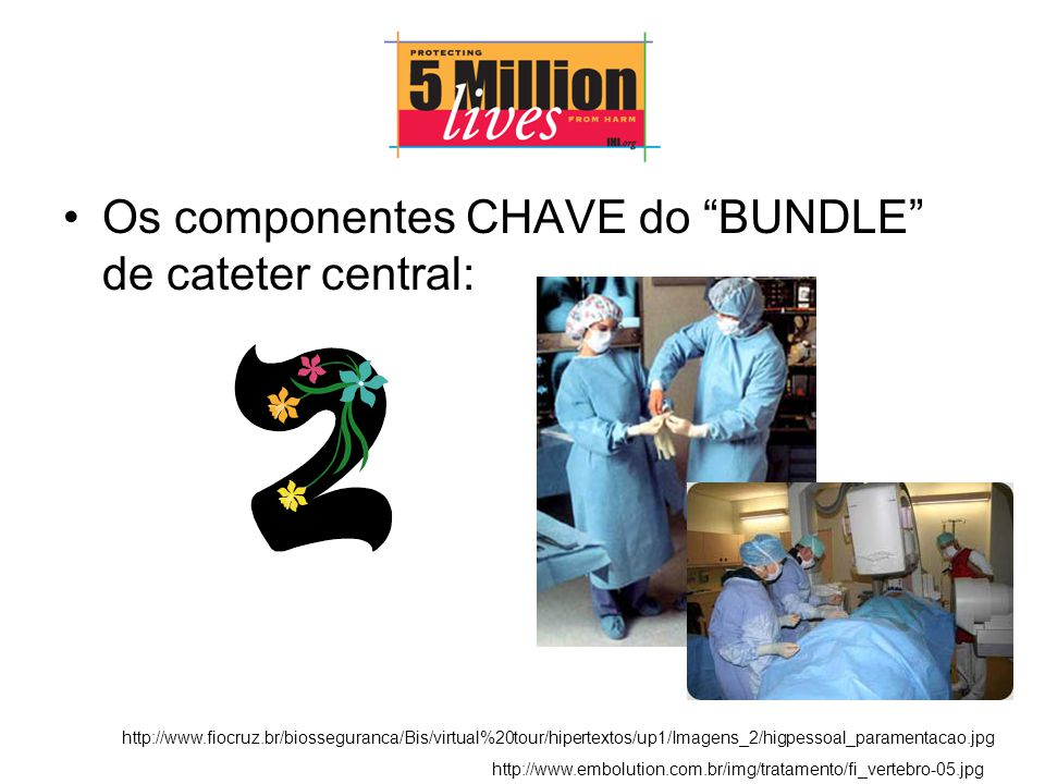 Os componentes CHAVE do BUNDLE de cateter central: