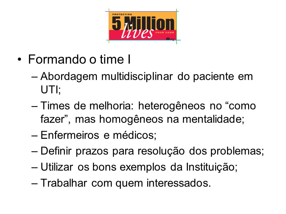 Formando o time I Abordagem multidisciplinar do paciente em UTI;