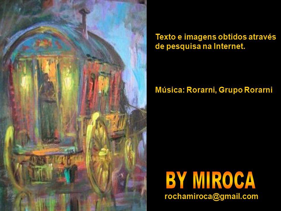 BY MIROCA Texto e imagens obtidos através de pesquisa na Internet.