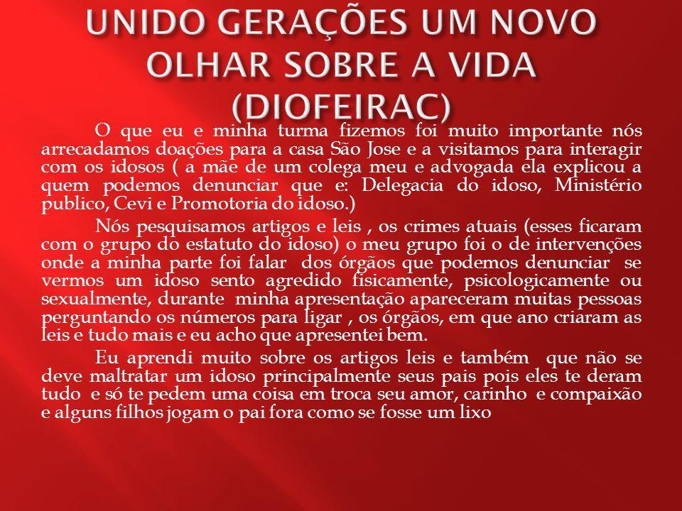 UNIDO GERAÇÕES UM NOVO OLHAR SOBRE A VIDA (DIOFEIRAC)