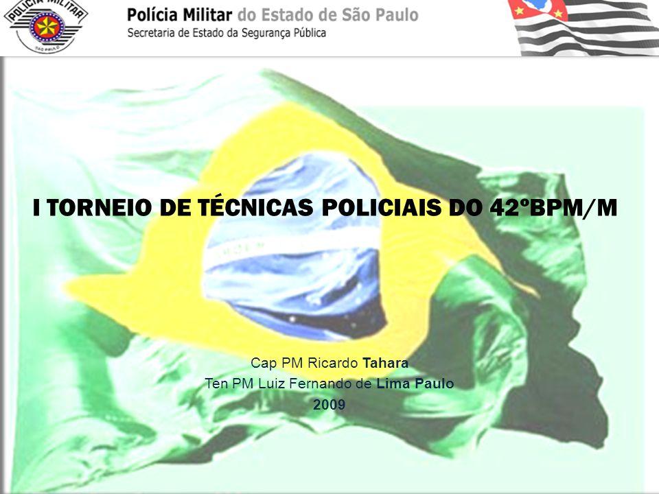 I TORNEIO DE TÉCNICAS POLICIAIS DO 42ºBPM/M