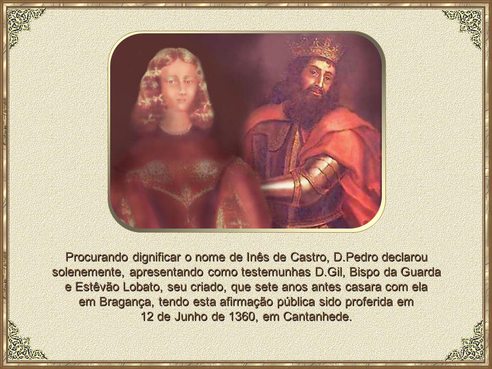 Procurando dignificar o nome de Inês de Castro, D