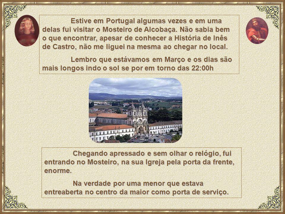 Estive em Portugal algumas vezes e em uma delas fui visitar o Mosteiro de Alcobaça. Não sabia bem o que encontrar, apesar de conhecer a História de Inês de Castro, não me liguei na mesma ao chegar no local.